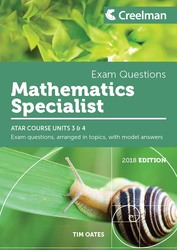 Mathematics Spec. Yr 12 ATAR Course Units 3 and 4 - Exam Questions T Oates