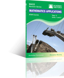 Mathematics Applications Yr 11 ATAR Course Revision Series