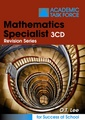 Mathematics Specialist 3CD Revision Series by O.T. Lee